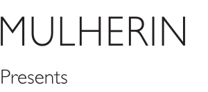 MULHERIN+presents+(FINAL).jpg